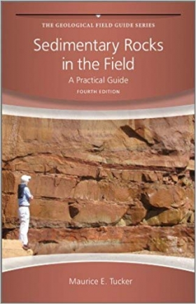SEDIMENTARY ROCKS IN THE FIELD (FOURTH ED)