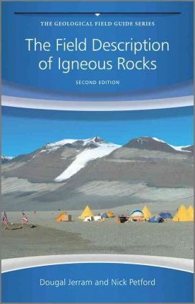 THE FIELD DESCRIPTION OF IGNEOUS ROCKS (2ND EDITIO